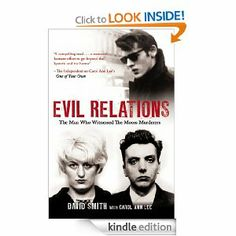 Evil Relations (formerly published as Witness): The Man Who Bore Witness Against the Moors Murderers by David Smith. $7.82. 352 pages. Author: Carol Ann Lee. Publisher: Mainstream Digital (April 20, 2012)