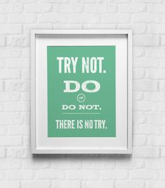 Try Not Do Or Do Not There Is No Try Print Green / Typographic Print / Vintage Art  / Poster / Home Decor / Yoda / Inspirational Quote