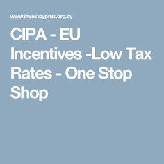 CIPA - EU Incentives -Low Tax Rates - One Stop Shop