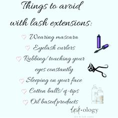 Just a little reminder on what you should be avoiding with your lash extensions…