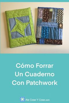 Forrar Un Cuaderno Con Patchwork Easy Sewing Projects, Sewing Projects For Beginners, Diy Craft Projects, Sewing Hacks, Sewing Tips, Tutorial Patchwork, Crafts To Make, Diy Crafts, Creative Crafts