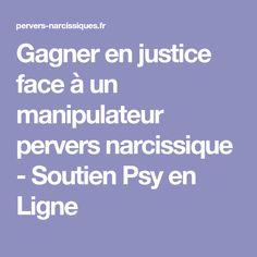 Gagner en justice face à un manipulateur pervers narcissique - Soutien Psy en Ligne