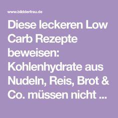 Diese leckeren Low Carb Rezepte beweisen: Kohlenhydrate aus Nudeln, Reis, Brot & Co. müssen nicht sein. Gesund schlemmen geht trotzdem!