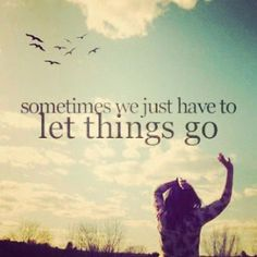 Sometimes We Just Have To Let Go life quotes quotes quote life quote truth let go relationship quotes instagram instagram quotes