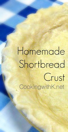 Cooking with K - Southern Kitchen Happenings: Easy Homemade Buttery Shortbread Crust (Butter Pie Dough) Easy Pie Crust, Homemade Pie Crusts, Pie Crust Recipes, Homemade Pies, Sweet Pie Crust Recipe, Pie Dough Recipe, No Roll Pie Crust Recipe With Butter, Baked Pie Crust, Cream Pie Recipes