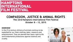 The Hamptons International Film Festival dedicates an entire category to animal rights films