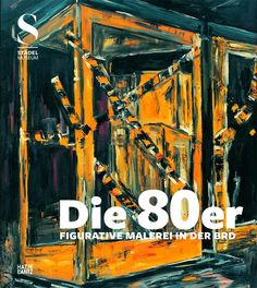 The 80s Figurative Painting in West Germany [Städel Museum]