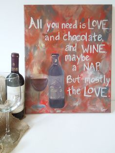 Canvas quote. ORIGINAL Wine Painting. Quote on Wrapped Canvas. Abstract 16 x 20 Wine Painting. Love, Wine and Chocolate. Quotes on canvas.