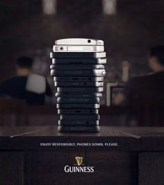 """25 Clever Print Ads - UltraLinx. """"Phones Down Please."""" Responsible drinking."""