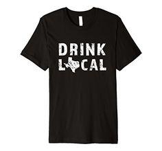 Mens Drink Local Texas Premium Distressed T-Shirt 2XL Bla...