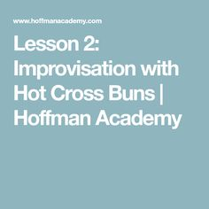 Learn to improvise with pianist Joseph Hoffman. Fun and simple introduction to making up your own music. Joseph Hoffman, Piano Lessons For Beginners, Hot Cross Buns, Learning, Studying, Teaching, Onderwijs