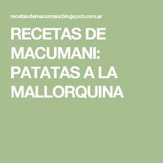 RECETAS DE MACUMANI: PATATAS A LA MALLORQUINA