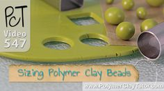 Video #547: To size your beads perfectly every time, all you need is a small cutter and sheet of clay rolled to a specific thickness ... More Info: http://ww...