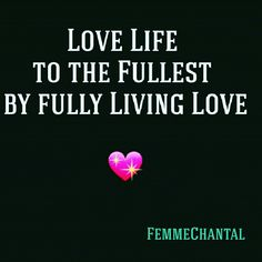 #FemmeChantal #Quote #LoveLife #LiveLove #ChooseLove #BeLove #SelfLove #Love #Unconditional #Harmony #Happiness #Vortex #Vibration #Energy #LOA #LawOfAttraction #Connected #Openness #OpenMind #Appreciation #Authentic #QuoteMaker #Writer #Editor #Translator #Revisor #Conscious #Awareness #Coach