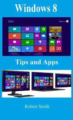 Windows 8: Tips & Apps by Robert Smith, http://www.amazon.com/dp/B00BGKMMFY/ref=cm_sw_r_pi_dp_CS.irb0EXAP4W