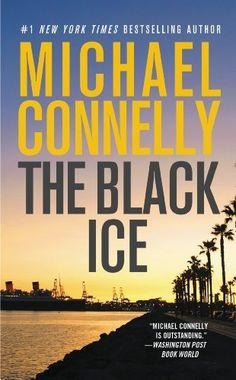 The Black Ice (Harry Bosch) read online Narcotics officer Cal Moore's orders were to look into the city's latest drug killing. Instead, he ends up in a motel room with a fatal bullet wound to the head and a suicide note stuffed in his back pocket. Mew York Times, Michael Connelly, Mystery Thriller, So Little Time, Free Books, Bestselling Author, Book Review, Book Lovers, The Book