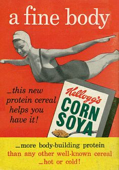 For a fine body, turn to Kellogg's Corn Soya Cereal (1951). #vintage #1950s #cereal #food #ads