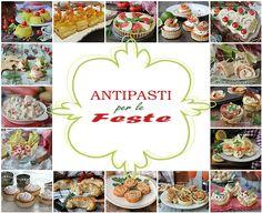 Una selezione di circa 70 Antipasti per le feste, pranzo o cena con ospiti, amici o parenti, antipasti per Natale e Capodanno tutti facili e sfiziosi.