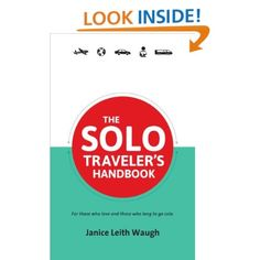 The Solo Traveler's Handbook (2nd Edition) by Janice Leith Waugh ($16.99) offers more stories and tips on solo travel fun and safety. It's a how-to manual with travel literature. It will help you venture out with confidence to discover yourself as you discover the world!