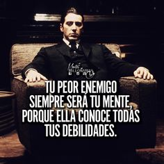 """""""Your worst enemy will always be your mind, because it knows all your weaknesses"""" Art Quotes Funny, Best Quotes, Life Quotes, Mob Quotes, Motivational Phrases, Inspirational Quotes, Spanish Quotes With Translation, Scared Face, Don Corleone"""