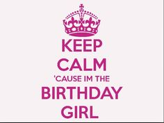 Im the birthday girl!! 26 it is!