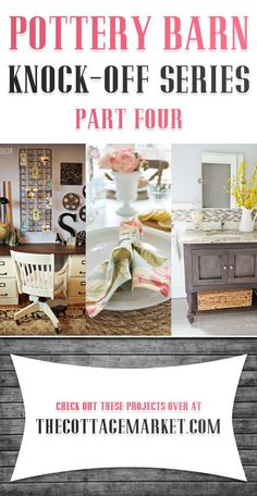 Pottery Barn Knock-off Series Part Four - The Cottage Market