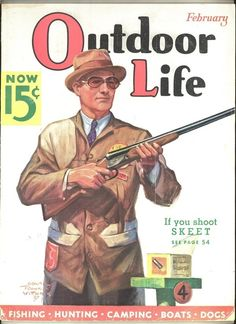 Outdoor Life magazine original vintage February 1937 Cover by Edgar Franklin Wittmack of a skeet shooter with his shot gun and box of shells. The magazine has artic. Outdoor Life Magazine, Wildlife Paintings, Wildlife Art, Magazine Art, Magazine Covers, Fishing Magazines, Life Cover, Sports Images, Famous Stars