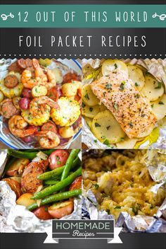12 Out Of This World Foil Packet Recipes | Mouth Savory Homemade Recipes You Must Try This Weekend! http://homemaderecipes.com/12-foil-packet-recipes/
