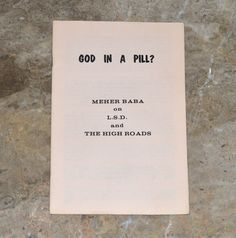 """""""God in A Pill? - Meher Baba on LSD and the High Roads"""". A true artifact of psychedelic era, proclaiming spirituality over drugs. Meher Baba was an Indian spiritual master claiming to be an Avatar (God in human form). The slim booklet spans 11 pages in length. Printed in 1966 by Sufism Reoriented inc., in San Francisco, CA.  Inner cover reads with the quote """"Alas, alas, I pity those who compare a glass bead to a pearl"""" - Hafiz. Etsy.com/shop/CosmicLibrary"""