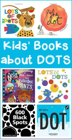 Kids' books about circles, dots, and spots - So many fun books for a preschool dots theme! These books would also be great for exploring math, art, literacy, etc.