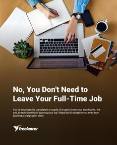 No, You Don't Need to Leave Your Full-Time Job to Pursue a Freelancing Career! Resignation Letter, Quitting Your Job, Job S, Online Jobs, Career, Leaves, Lettering, Tips, Projects