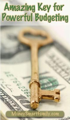 The Amazing Key to the most Powerful Household Budget Ever!
