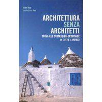 Prezzi e Sconti: #Architettura senza architetti. guida alle  ad Euro 16.00 in #Rizzoli #Libri