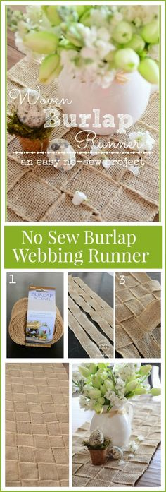 NO SEW BURLAP WEBBING RUNNER Easy to make and looks fabulous! A great textural runner for tables