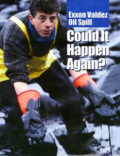 Most people started to associate the Exxon Valdez accident with Exxon name. Could it happen again: Yes.  Yes it could per this ad.