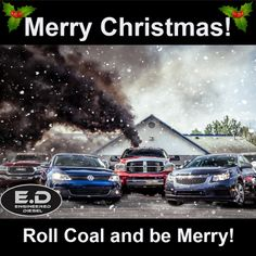Merry Christmas - Roll Coal and Be Merry! from Engineered Diesel. #engineeredd #engineereddiesel #meme #christmas #merrychristmas #diesel #rollcoal #trucks