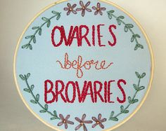 Ovaries Before Brovaries, Leslie Knope from Parks and Recreation hand embroidery with flowers & vines, wall art, décor, hoop Leslie Knope Quotes, Uteruses Before Duderuses, Unique Gifts, Handmade Gifts, Parks And Recreation, Hand Embroidery, Embroidery Ideas, Cross Stitching, Valentines