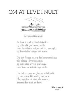 Billedresultat for piet hein gruk plakat Favorite Quotes, Best Quotes, Mom Quotes From Daughter, Training Motivation, Humor, Quote Prints, True Words, Cool Words, Memes