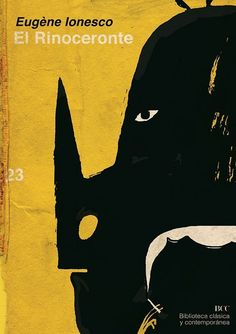 Rinoceronte. Teatro de vanguardia para estudiar los totalitarismos. Vintage Book Covers, Vintage Books, Graphic Design Typography, Graphic Design Illustration, Book Cover Design, Book Design, Eugene Ionesco, Play Poster, Artsy Photos