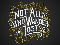 Not all who wander are lost  by The Prince Ink Co.