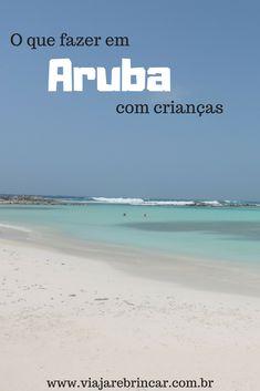 Aruba é a ilha da alegria! Viajamos com a Sofia quando ela tinha três anos e foi maravilhoso. Leia nosso roteiro detalhado.