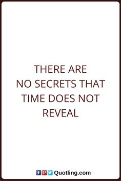 Time Quotes There are no secrets that time does not reveal. Moving Quotes, Quotes About Moving On, Time Quotes, The Secret, Drink, Math, Words, Decor, Quotes Inspirational