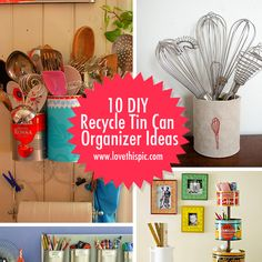 10 DIY Recycle Tin Can Organizer Ideas diy storage organize organization organizing ideas craft organization outdoor storage tin can storage recycled can storage diy craft organization
