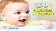 21 Alimentos Que Soltam o Intestino do Seu Bebê. [ Receita Especial ]  [ Veja+ ]  Acesse: http://boaalimentacao.com/21-alimentos-que-soltam-o-intestino-do-bebe/