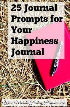 25 journal prompts for your happiness journal.  Your happiness journal is yours, but you might need a little push to get your brain engaged.  Try these 25 journal prompts to get your pen moving across the paper.