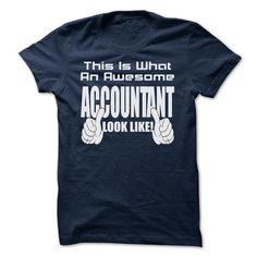 THIS IS WHAT AN AWESOME Accountant LOOK LIKE - LIMITED  - #anniversary gift #small gift. BUY IT => https://www.sunfrog.com/Geek-Tech/THIS-IS-WHAT-AN-AWESOME-Accountant-LOOK-LIKE--LIMITED-EDITION.html?68278
