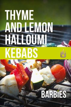 Ingredients: 2 courgettes 1 red onion  250g halloumi cheese 14 tomatoes 1 tbsp olive oil  2 tbsps lemon juice 2 tsps thyme 1 tsp dijon mustard    Method: 1. Thickly slice the courgettes and cut onion into wedges. 2. Make up skewers with halloumi, tomatoes, courgette & onion (makes roughly 8). Cover and chill until ready to cook.  3. Mix together the olive oil, lemon juice, thyme, mustard and seasoning.  4. When ready to cook – brush baste onto kebabs and cook for 4-5 mins, turning often.