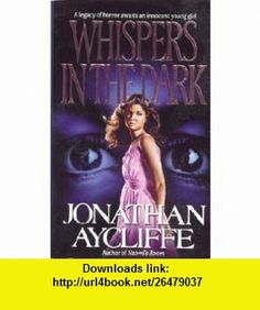 Whispers in the Dark (9780061006012) Jonathan Aycliffe , ISBN-10: 0061006017  , ISBN-13: 978-0061006012 ,  , tutorials , pdf , ebook , torrent , downloads , rapidshare , filesonic , hotfile , megaupload , fileserve