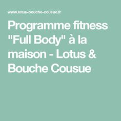 "Programme fitness ""Full Body"" à la maison - Lotus & Bouche Cousue"