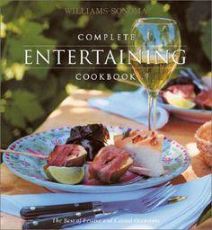 Complete Entertaining Cookbook (Williams-Sonoma Complete Cookbooks): Williams-Sonoma: 9780848725914: Amazon.com: Books